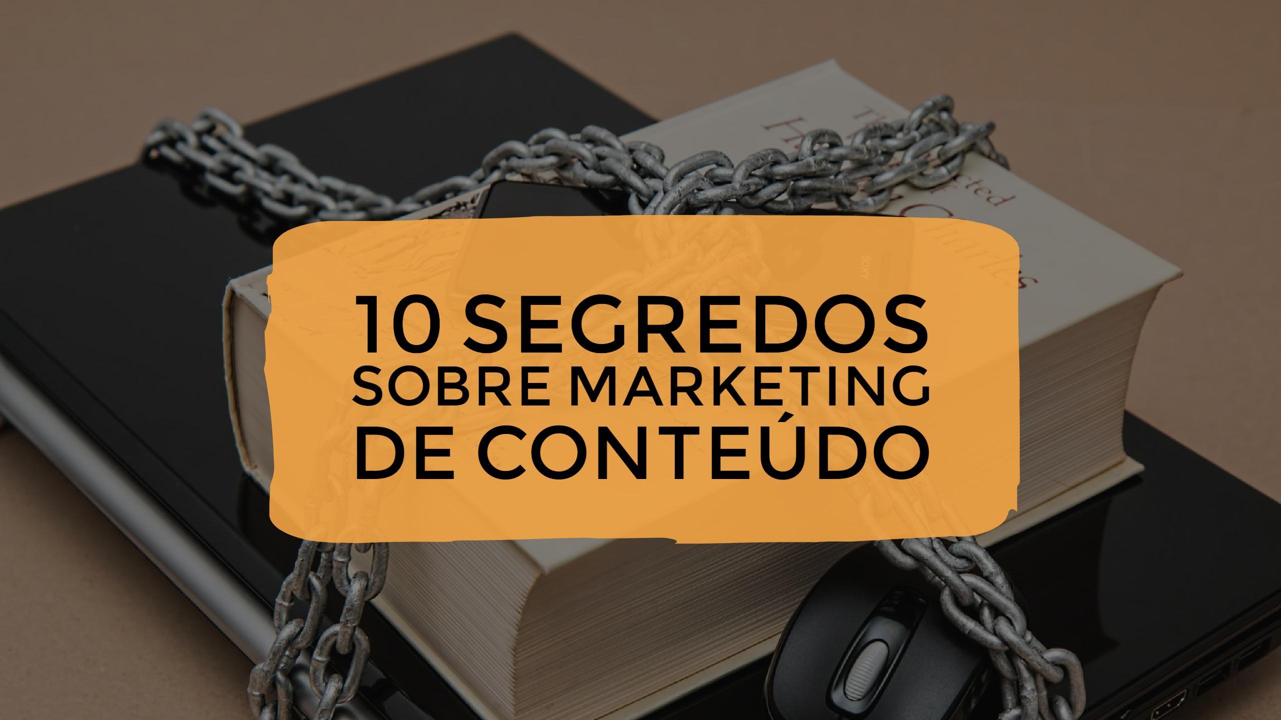 10 Segredos Sobre Marketing de Conteúdo